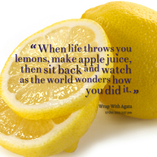 When life throws you lemons….